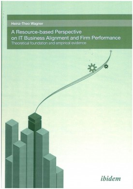 A Resource-based perspective on IT Business Alignment and firm performance