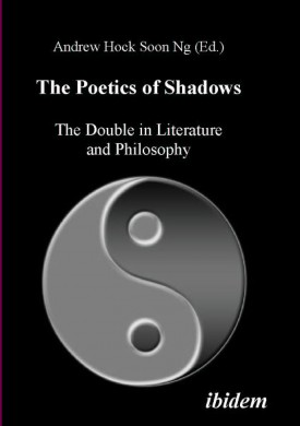 The Poetics of Shadows: The Double in Literature and Philosophy