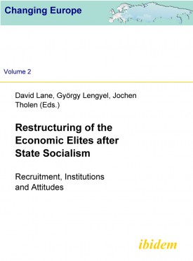 Restructuring of the Economic  Elites after State Socialism