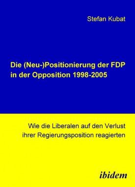 Die (Neu-)Positionierung der FDP in der Opposition 1998-2005