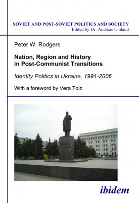 Nation, Region and History in Post-Communist Transitions