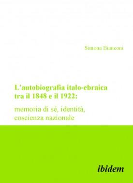 L'autobiografia italo-ebraica tra il 1848 e il 1922: memoria di sé, identità, coscienza nazionale