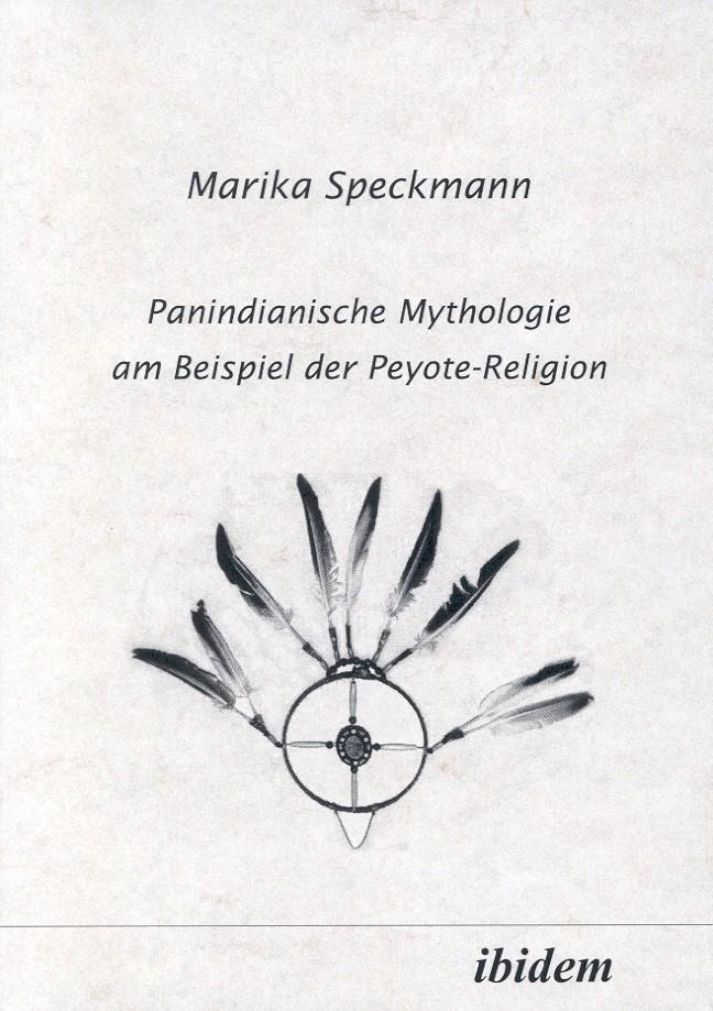 Panindianische Mythologie am Beispiel der Peyote-Religion
