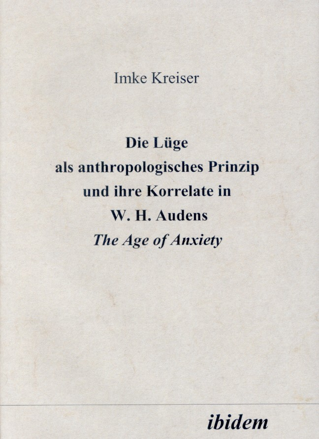 Die Lüge als anthropologisches Prinzip und ihre Korrelate in W. H. Audens The Age of Anxiety