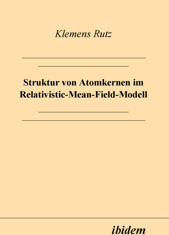 Struktur von Atomkernen im Relativistic-Mean-Field-Modell