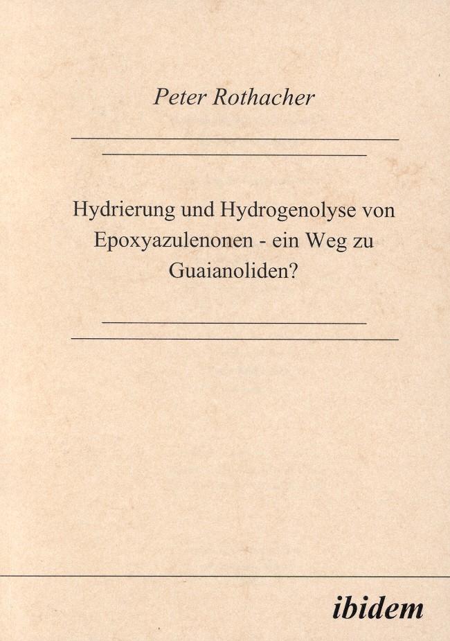 Hydrierung und Hydrogenolyse von Expoxyazulenonen - ein Weg zu Guaianoliden?