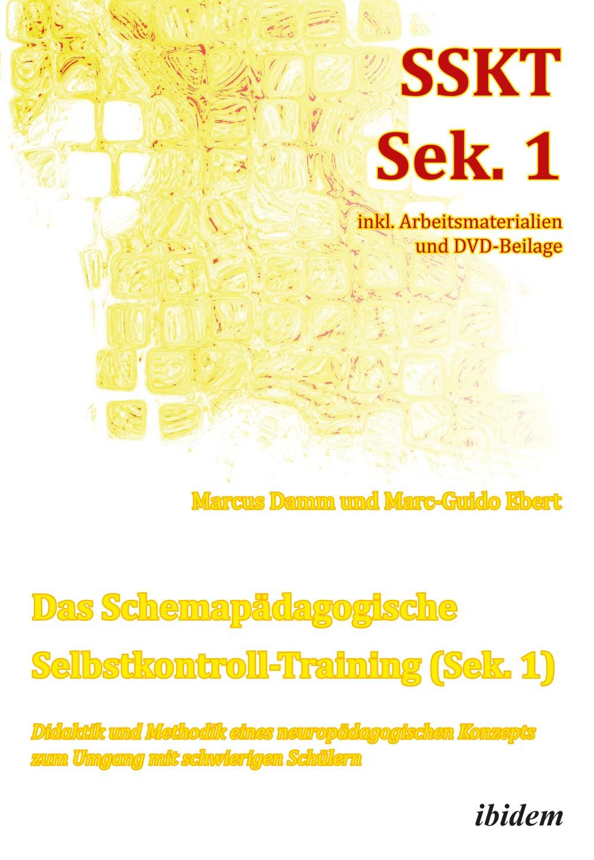 Das Schemapädagogische Selbstkontroll-Training (Sek. 1). Didaktik und Methodik eines neuropädagogischen Konzepts zum Umgang mit schwierigen Schülern