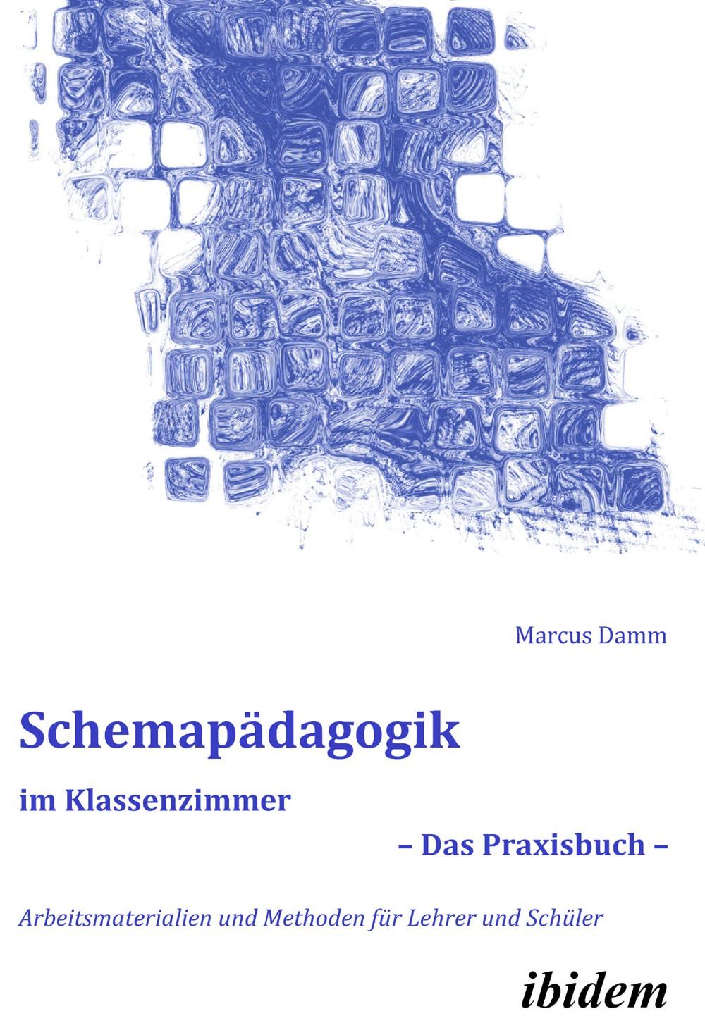 Schemapädagogik im Klassenzimmer – Das Praxisbuch –