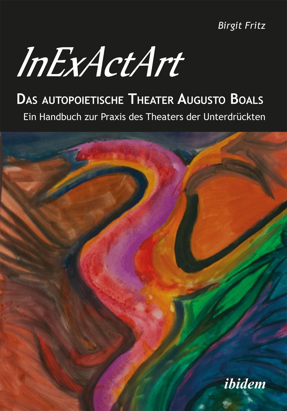 InExActArt - Das autopoietische Theater Augusto Boals