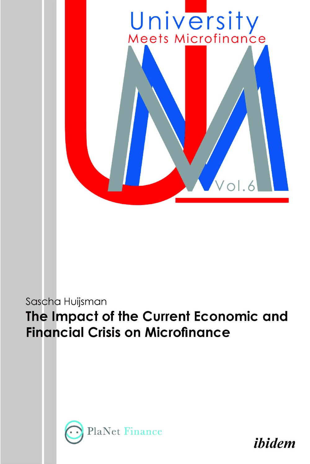 The Impact of the Current Economic and Financial Crisis on Microfinance
