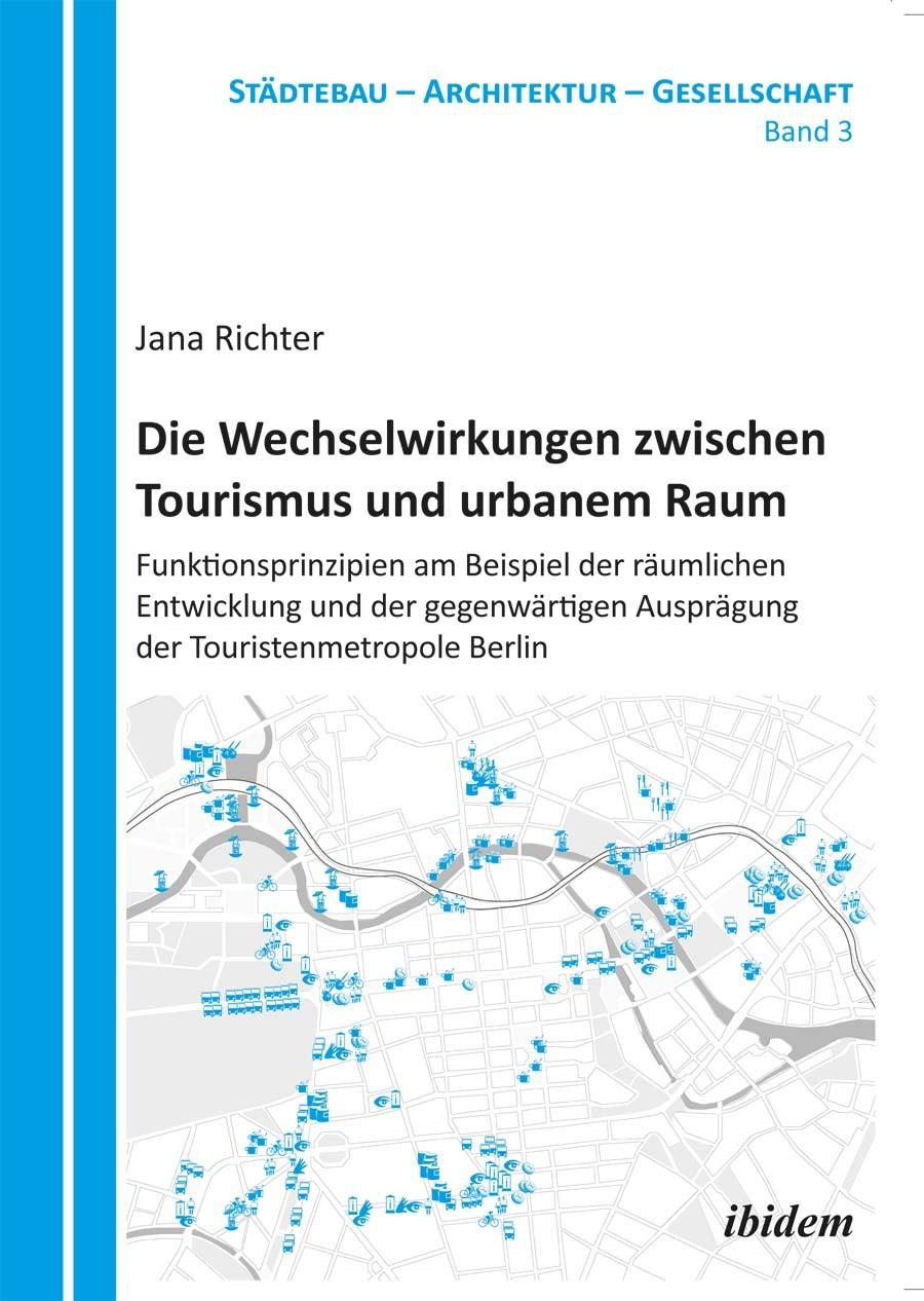 Die Wechselwirkungen zwischen Tourismus und urbanem Raum