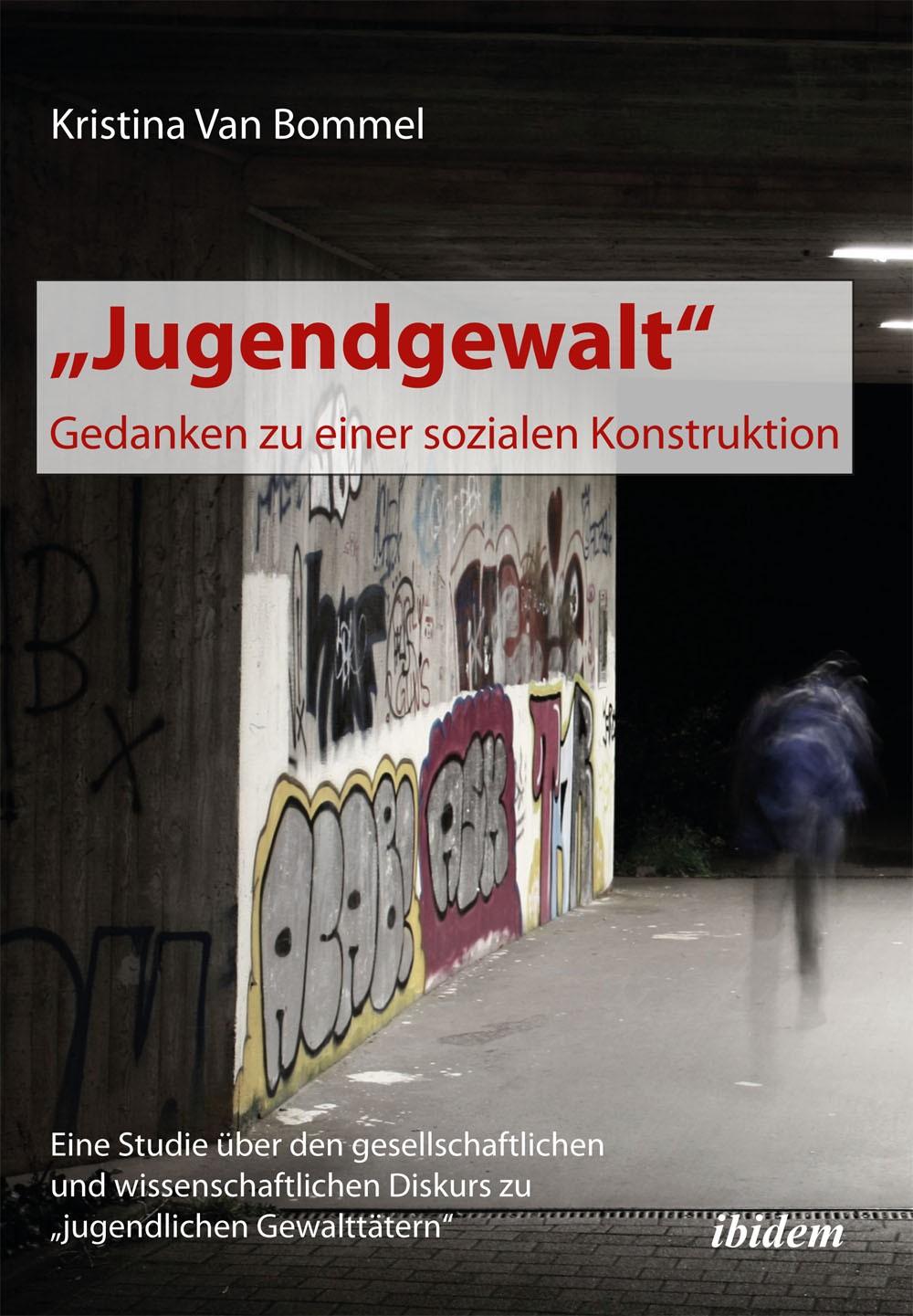 """""""Jugendgewalt"""" – Gedanken zu einer sozialen Konstruktion"""