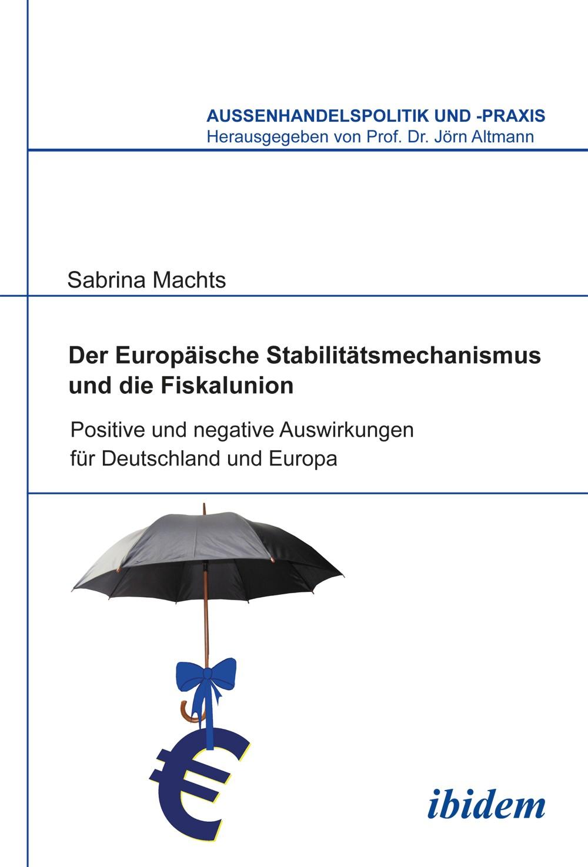 Der Europäische Stabilitätsmechanismus und die Fiskalunion