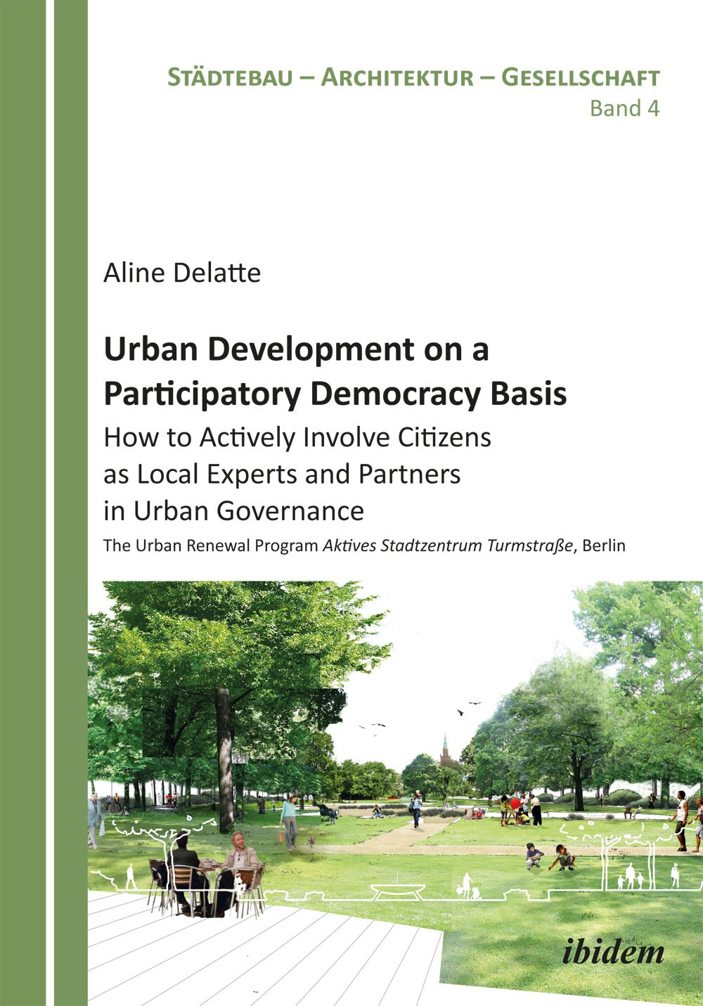 Urban Development on a Participatory Democracy Basis: How to Actively Involve Citizens as Local Experts and Partners in Urban Governance