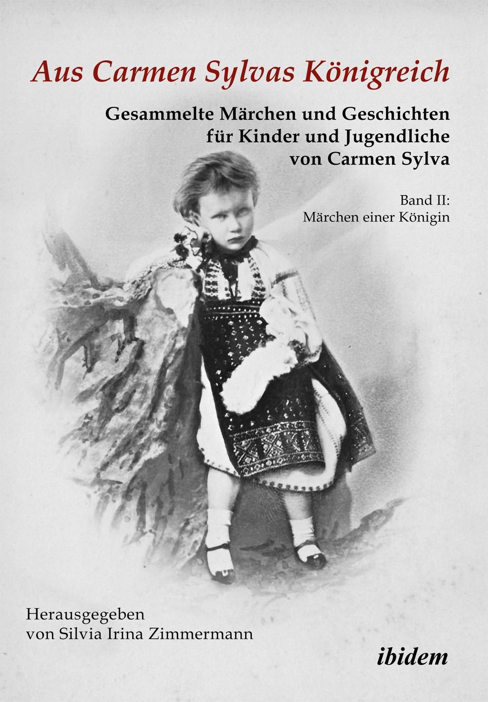 Aus Carmen Sylvas Königreich. Gesammelte Märchen und Geschichten für Kinder und Jugendliche