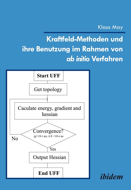 Kraftfeld-Methoden und ihre Benutzung im Rahmen von ab initio Verfahren