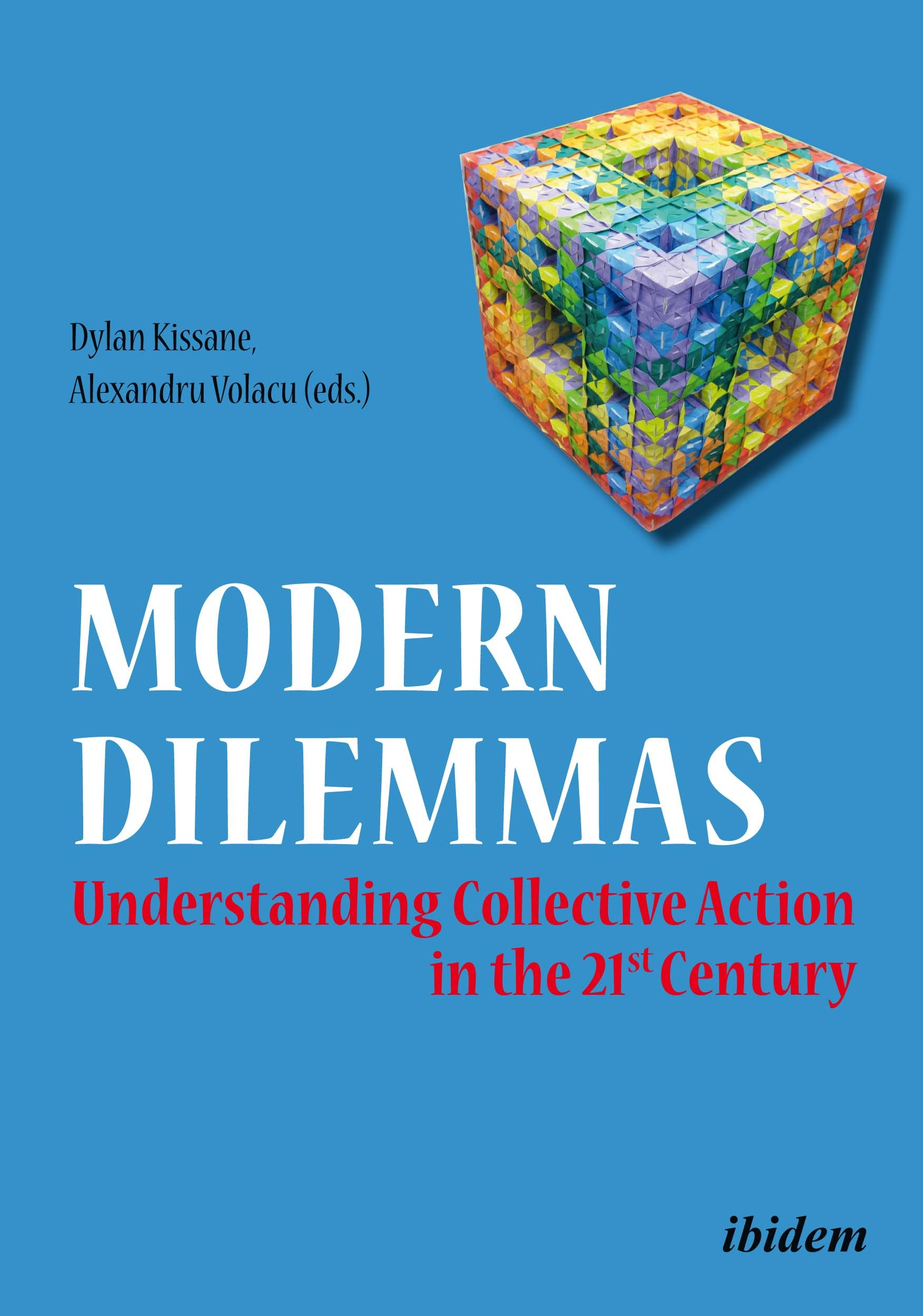 Modern Dilemmas: Understanding Collective Action in the 21st Century