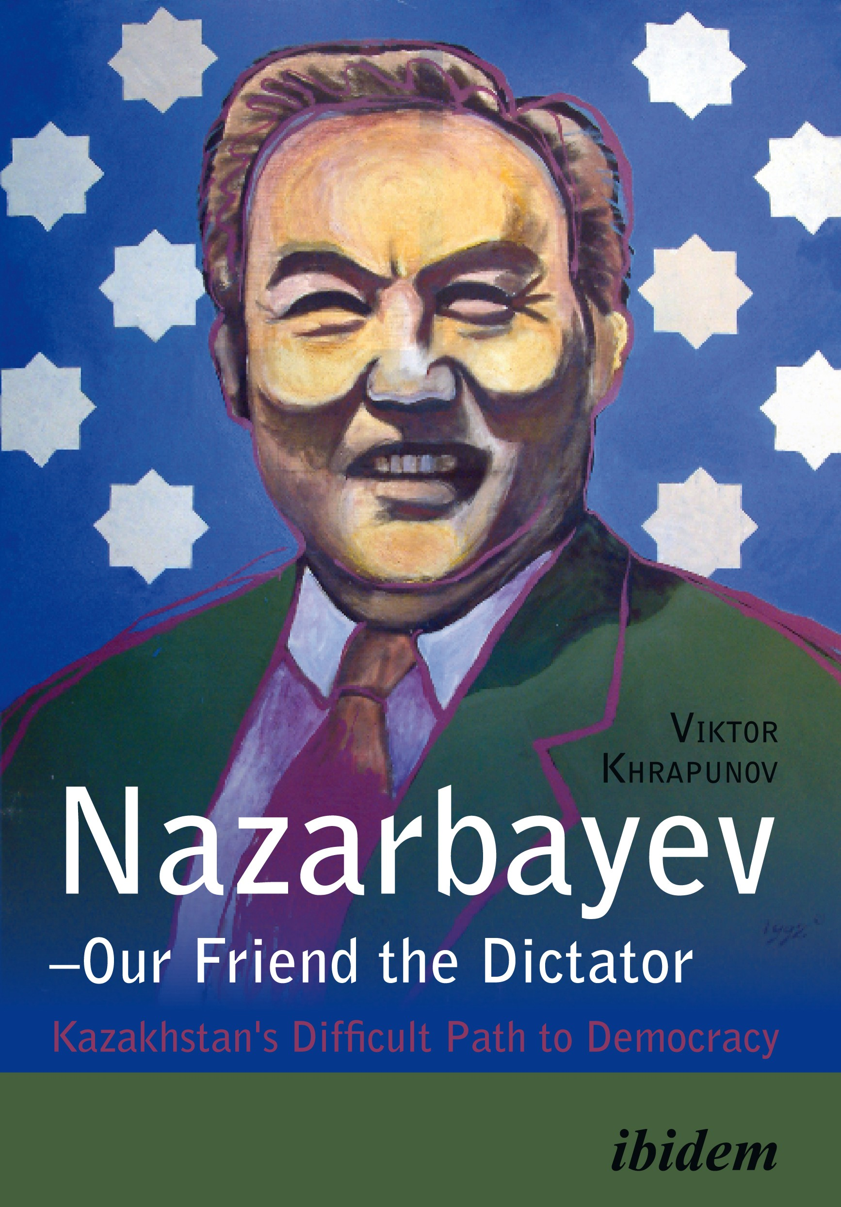 Nazarbayev – Our Friend the Dictator