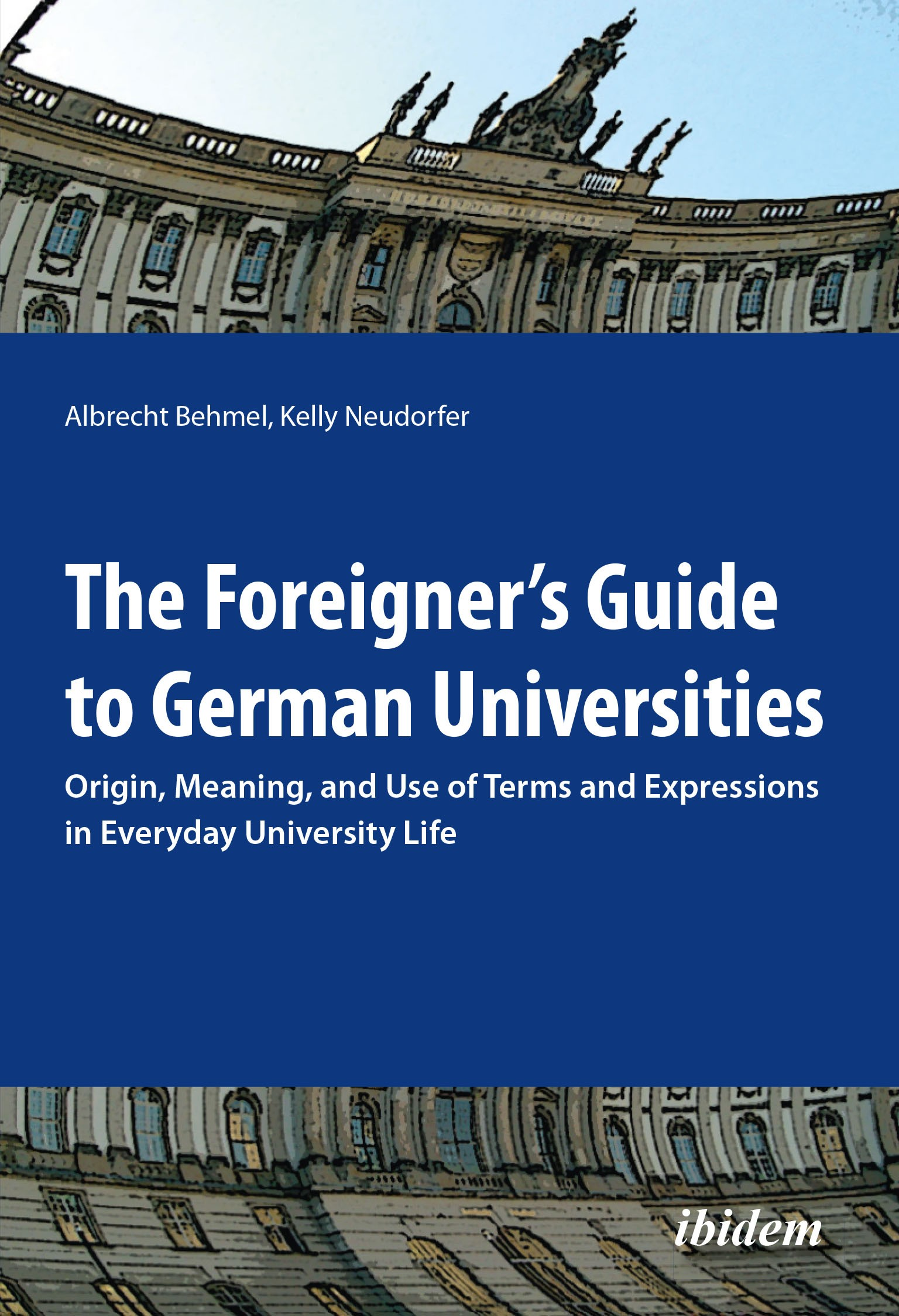 The Foreigner's Guide to German Universities