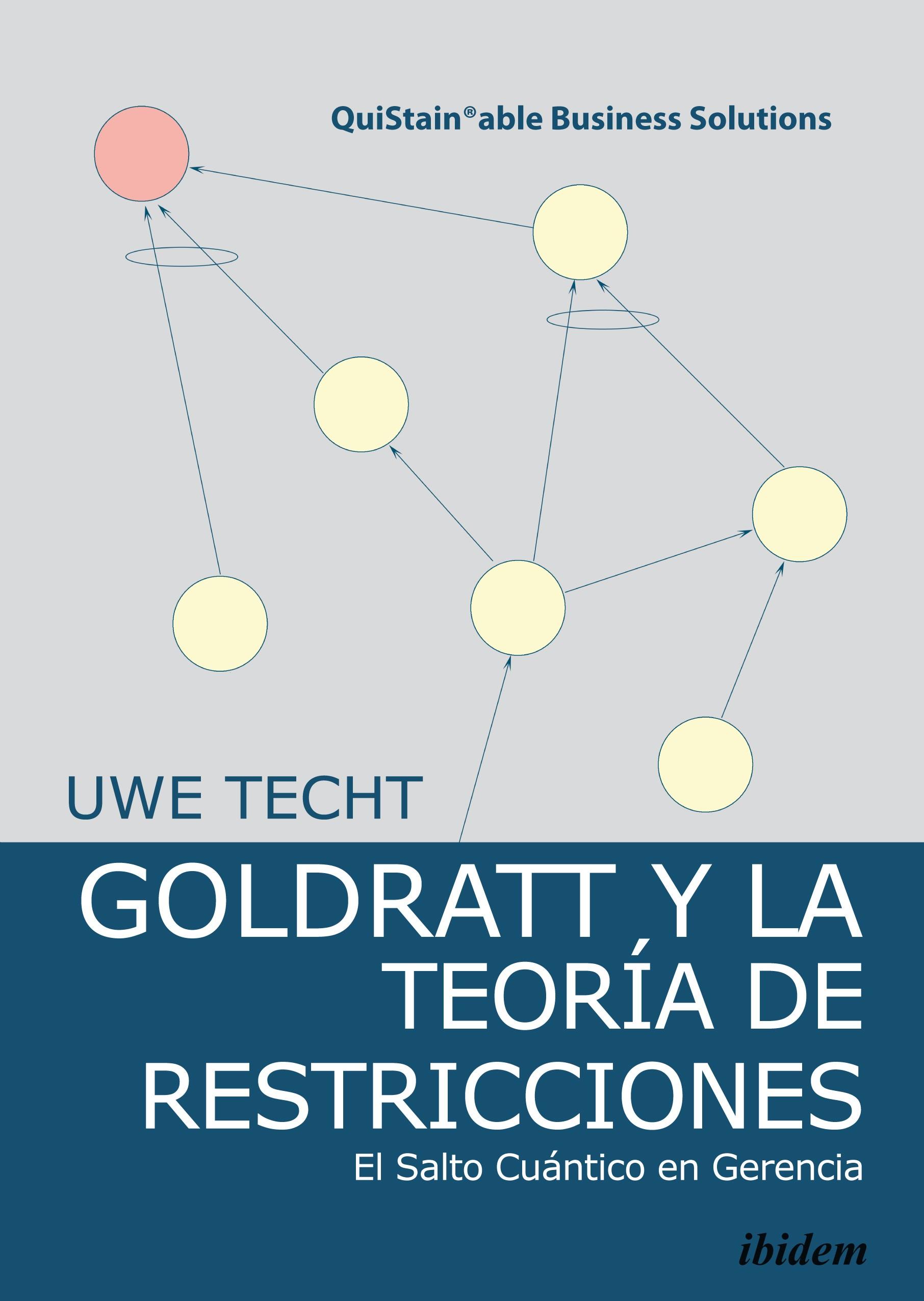 Goldratt y la Teoría de Restricciones.