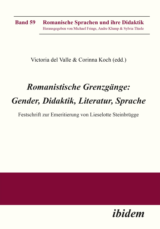 Romanistische Grenzgänge: Gender, Didaktik, Literatur, Sprache