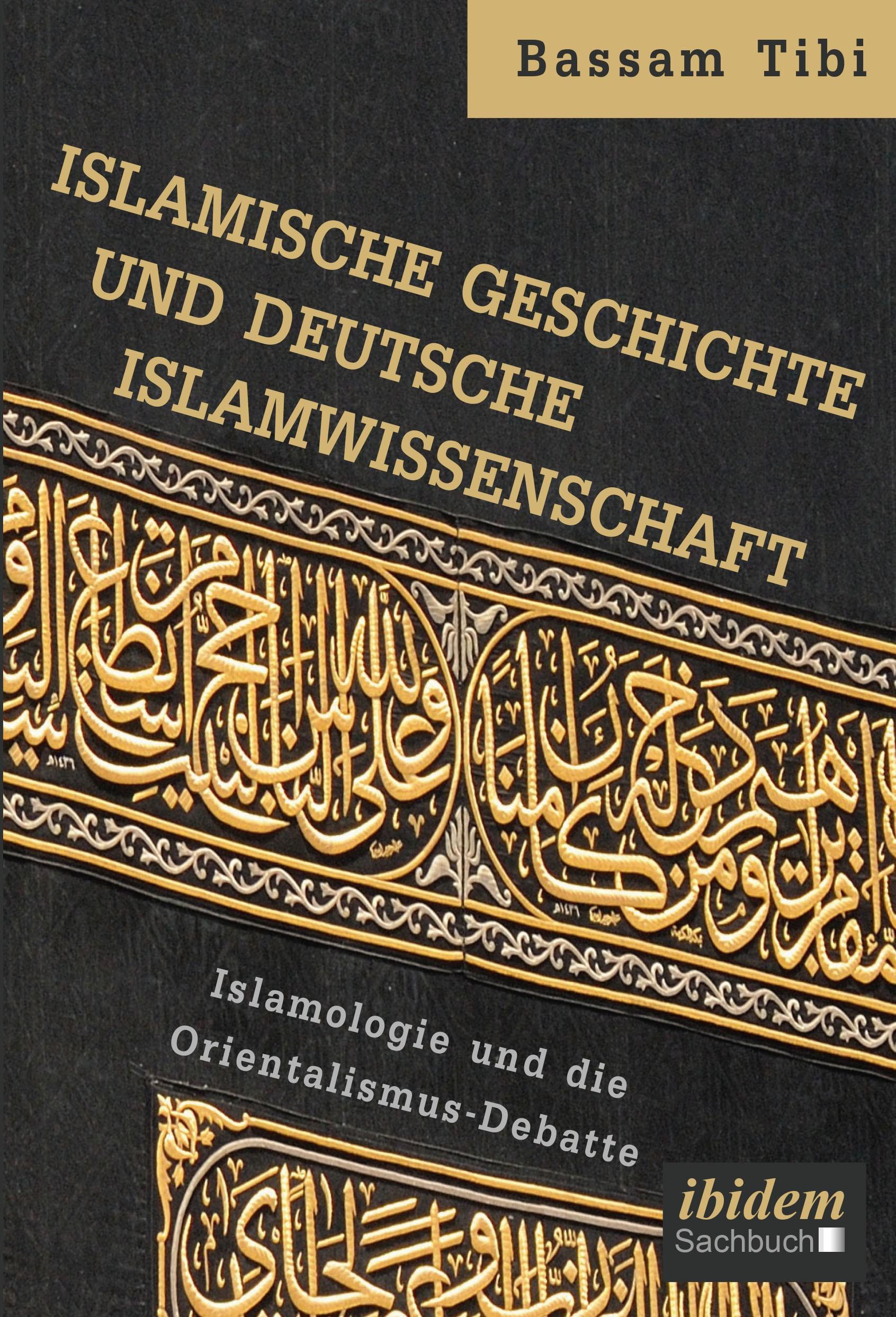 Islamische Geschichte und deutsche Islamwissenschaft