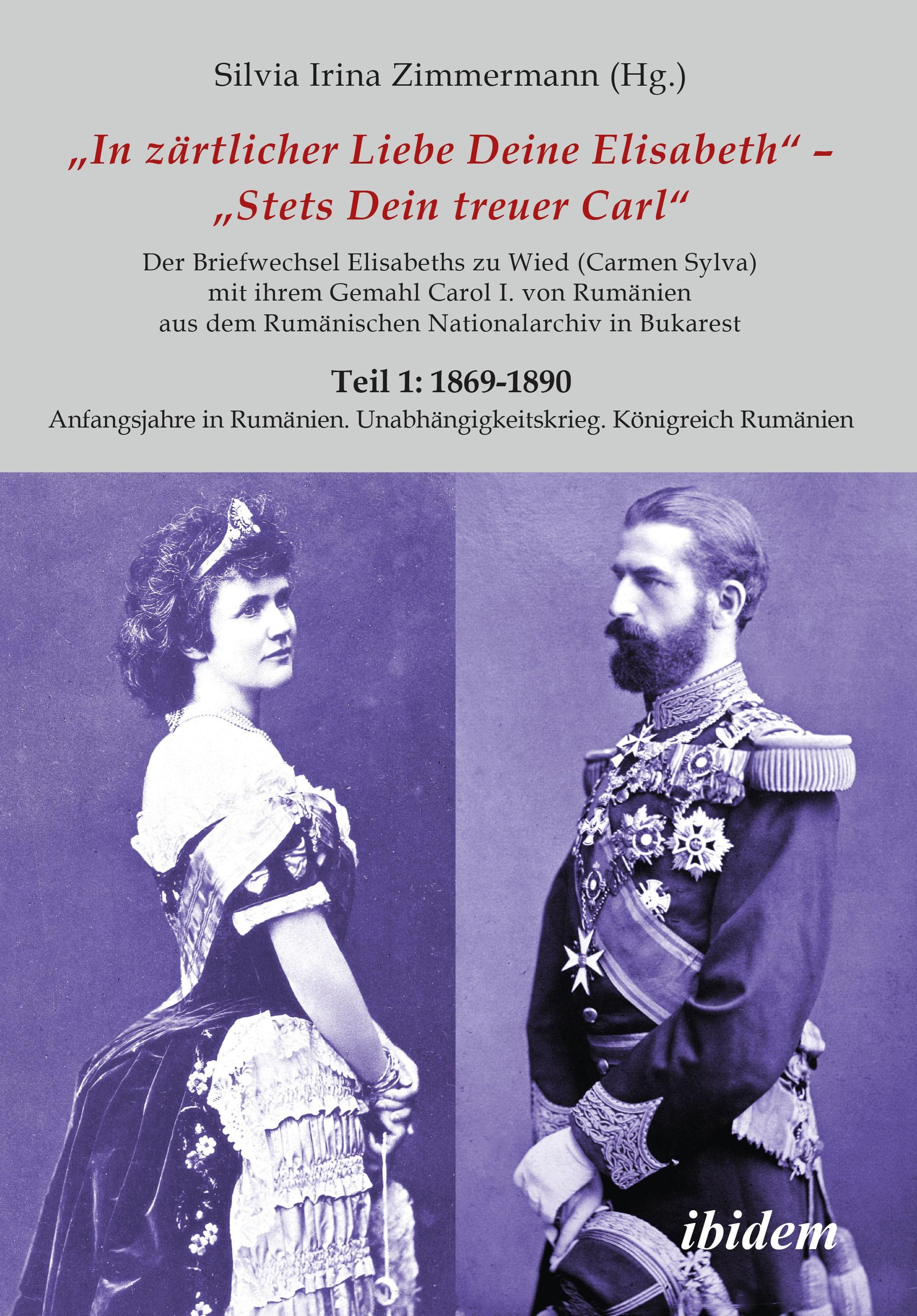 Briefe Königin Elisabeths an König Carol I. aus dem Rumänischen Staatsarchiv