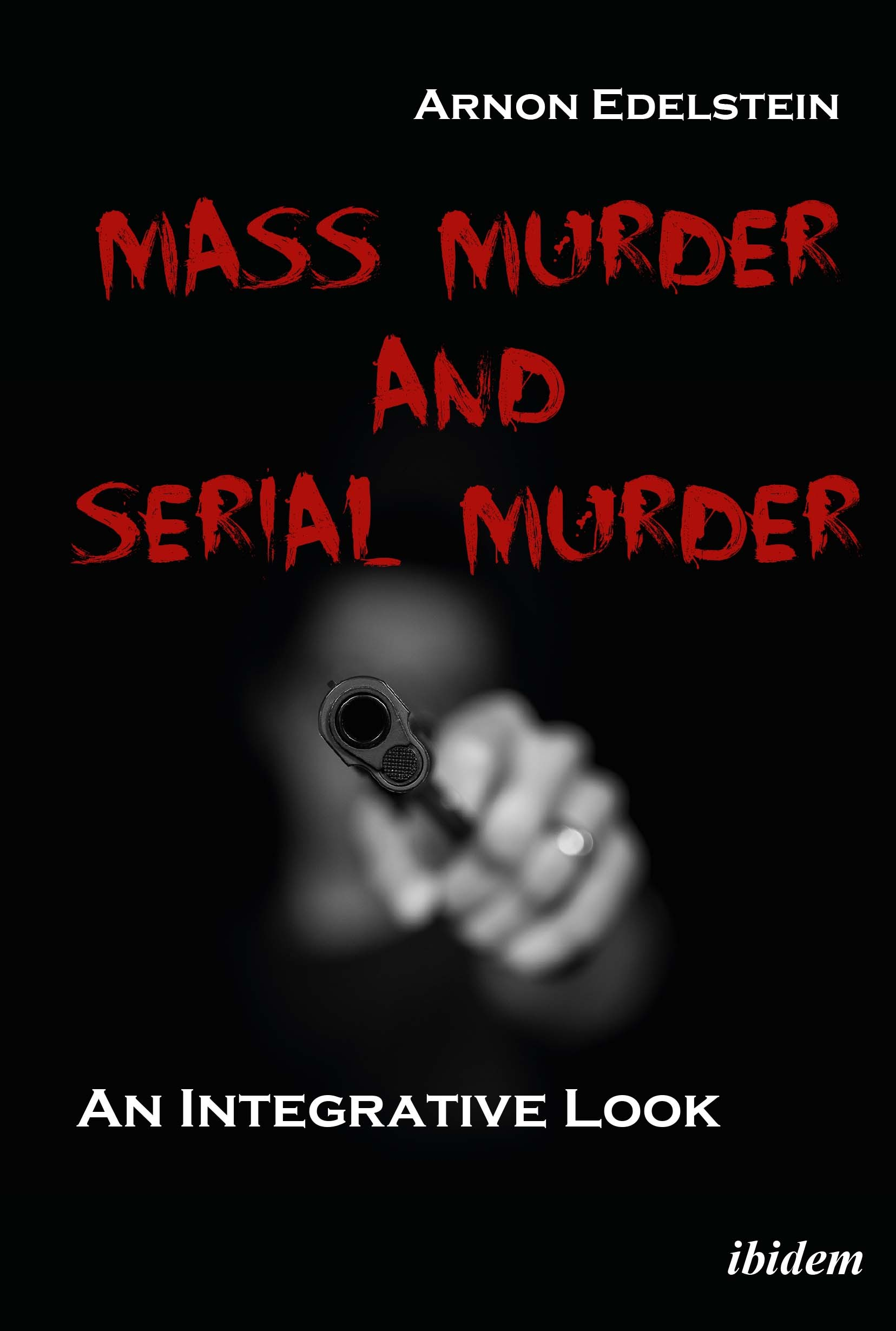 Mass Murder and Serial Murder