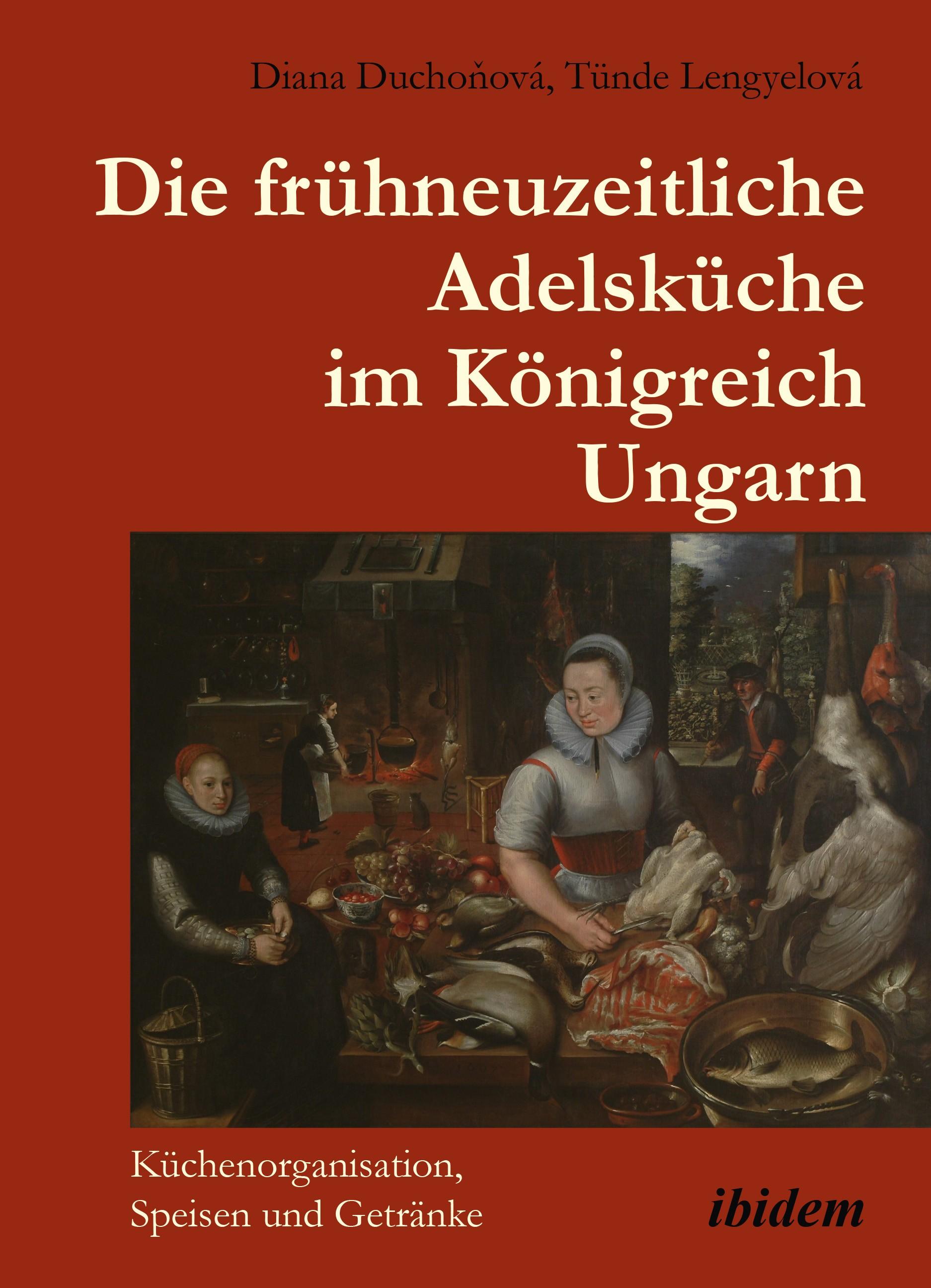 Die frühneuzeitliche Adelsküche im Königreich Ungarn