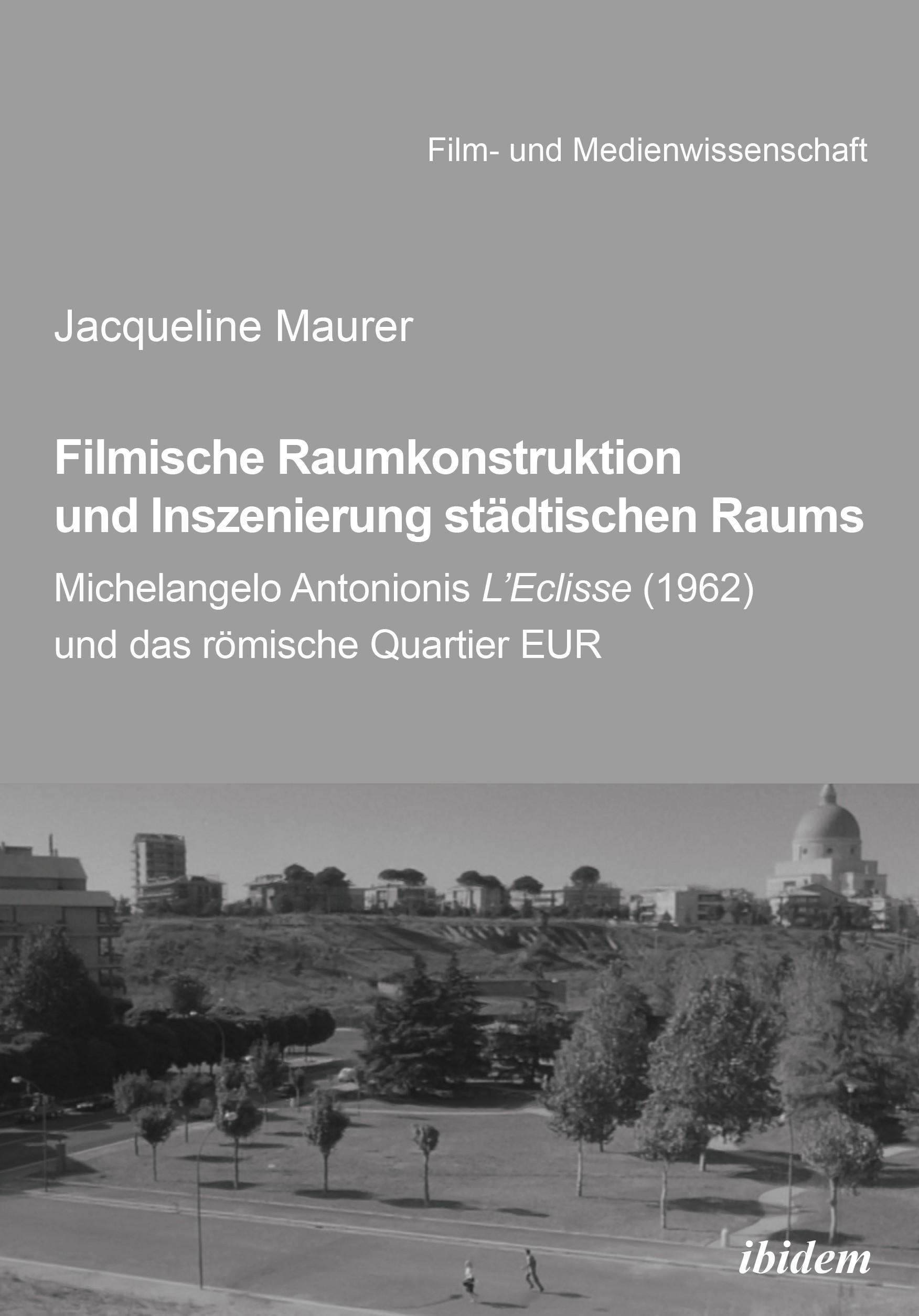 Filmische Raumkonstruktion und Inszenierung städtischen Raums