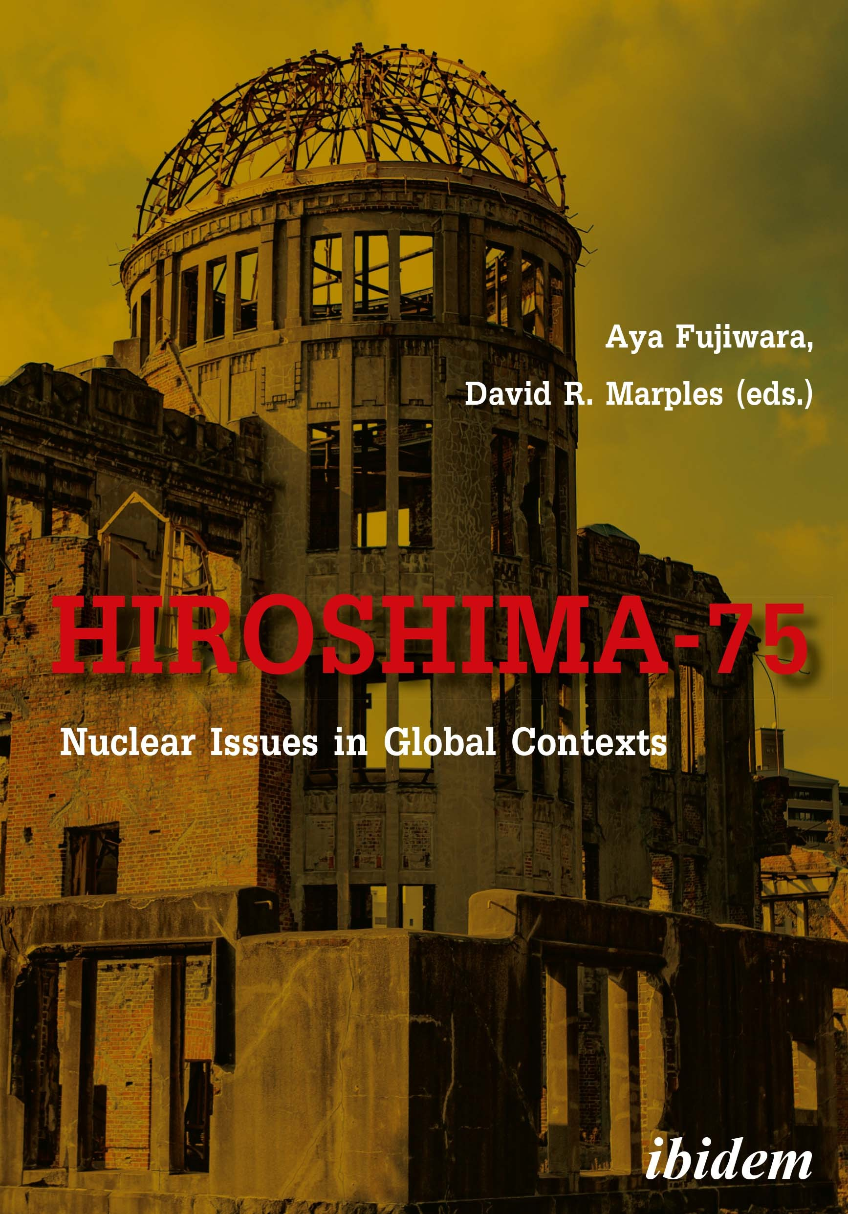 Hiroshima-75: Nuclear Issues in Global Contexts