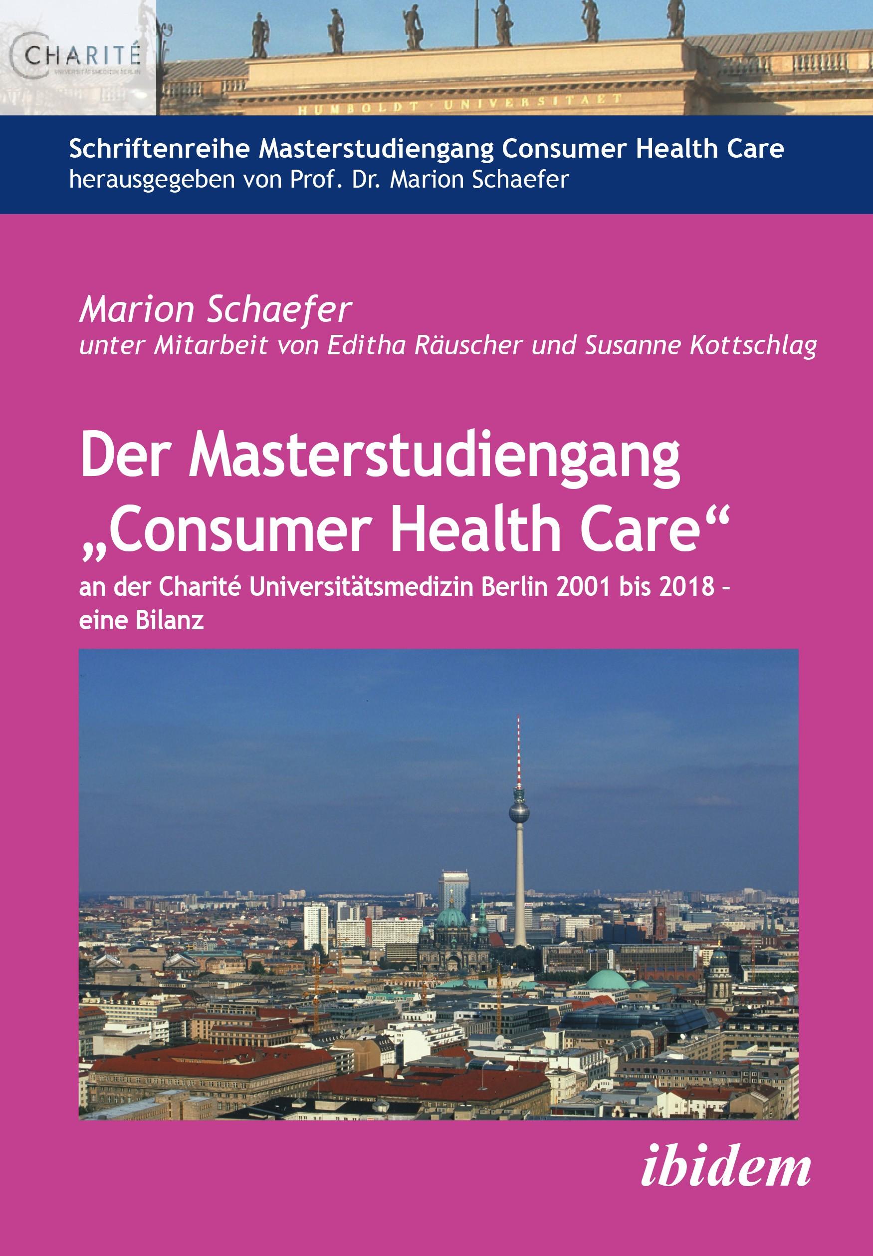 """Der Masterstudiengang """"Consumer Health Care"""" an der Charité Universitätsmedizin Berlin 2001 bis 2018 - eine Bilanz"""