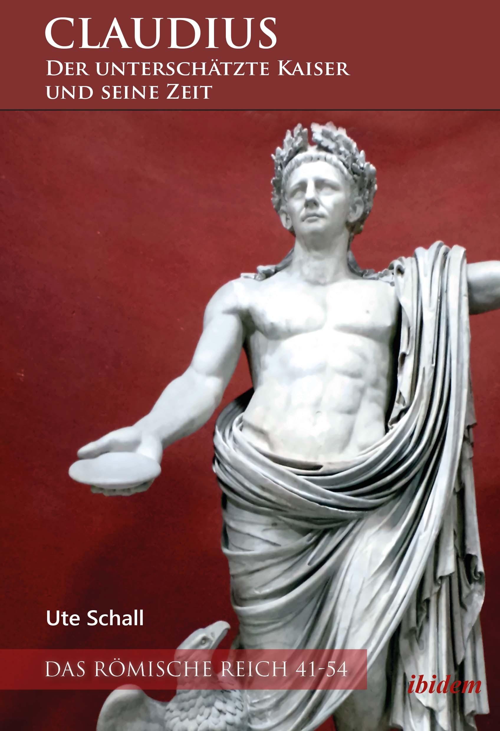 Claudius – der unterschätzte Kaiser und seine Zeit
