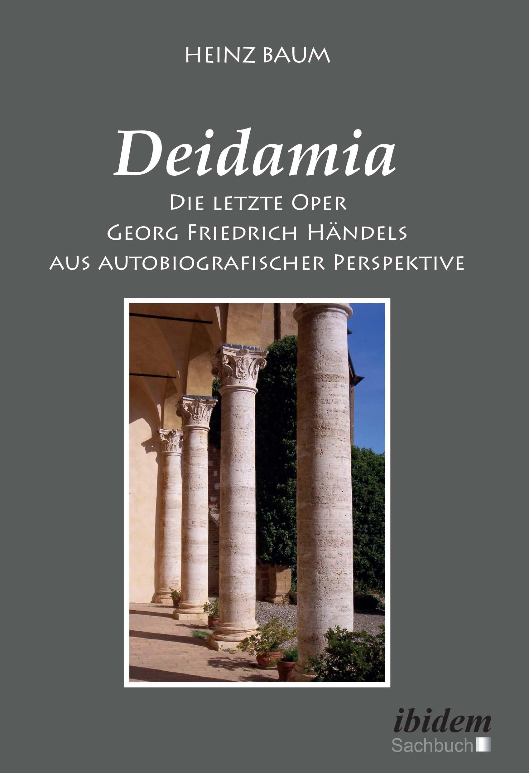 Deidamia: Die letzte Oper Georg Friedrich Händels aus autobiografischer Perspektive