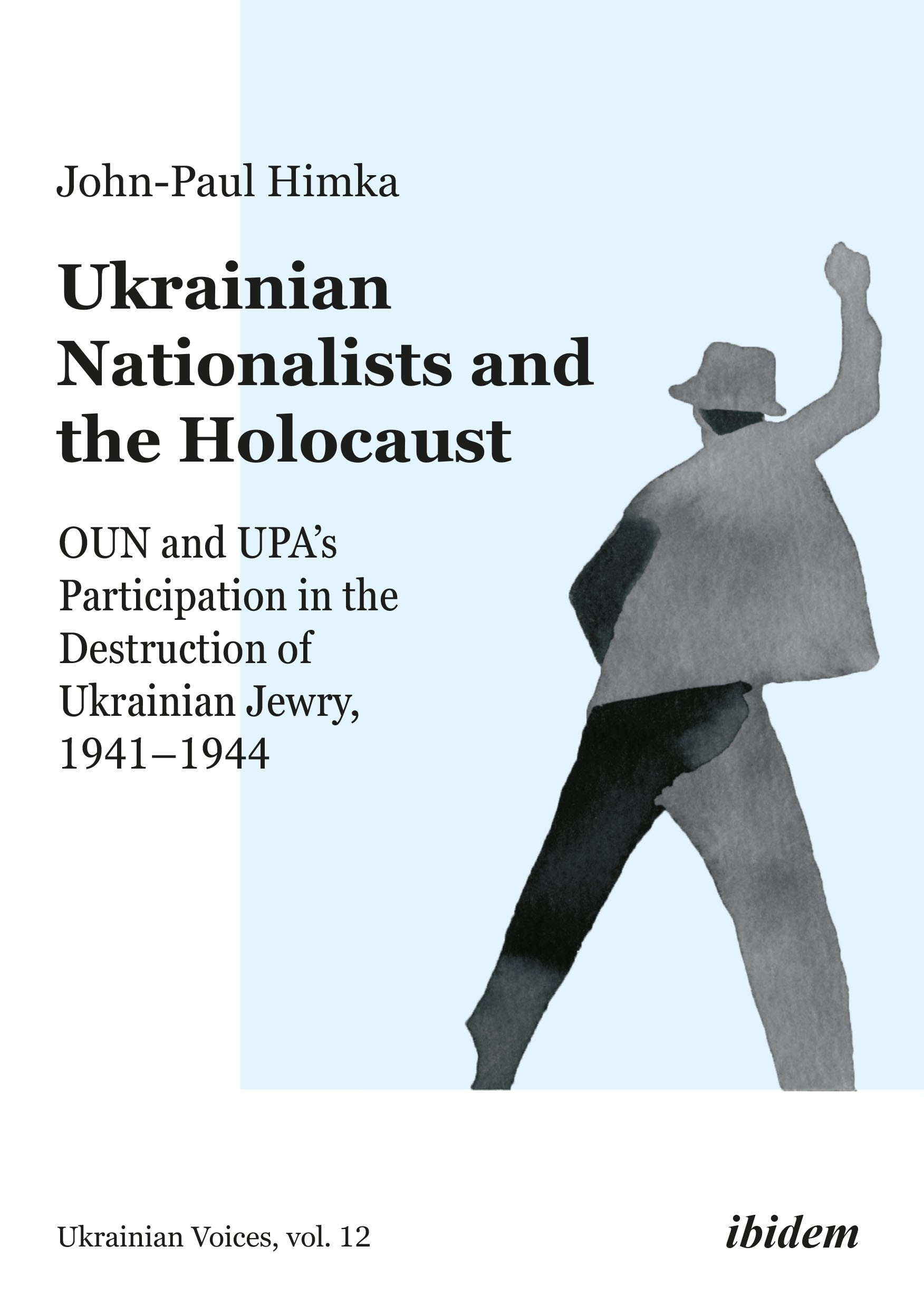 Ukrainian Nationalists and the Holocaust