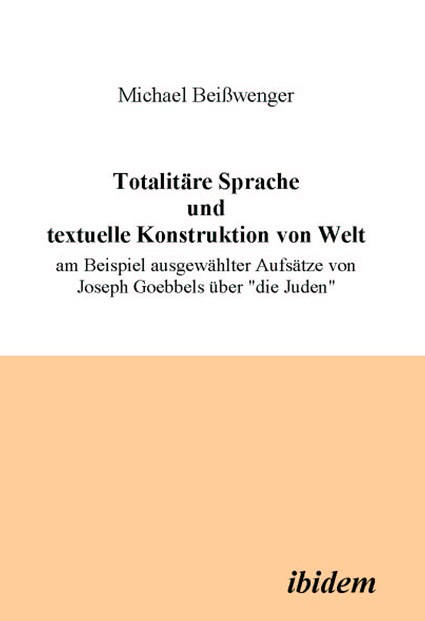Totalitäre Sprache und textuelle Konstruktion von Welt