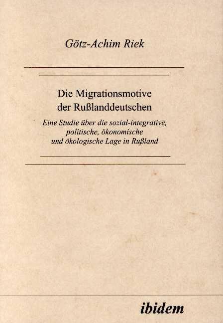 Die Migrationsmotive der Russlanddeutschen