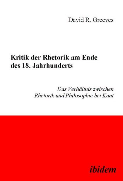 Kritik der Rhetorik am Ende des 18. Jahrhunderts