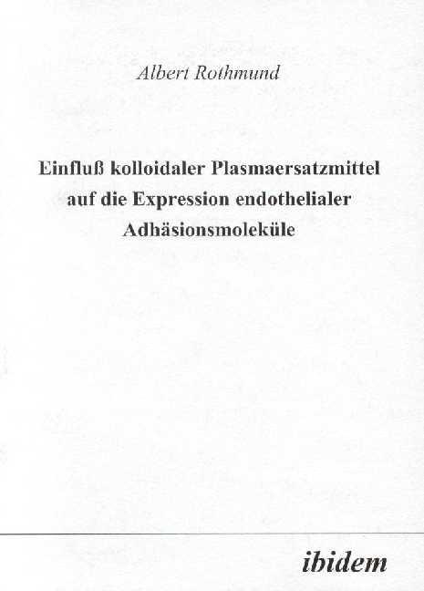 Einfluss kolloidaler Plasmaersatzmittel auf die Expression endothelialer Adhäsionsmoleküle
