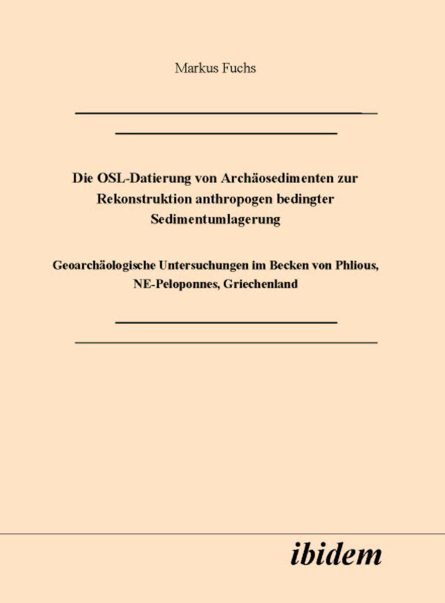 Die OSL-Datierung von Archäosedimenten zur Rekonstruktion anthropogen bedingter Sedimentumlagerung