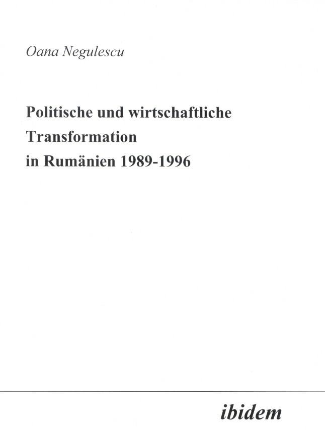 Politische und wirtschaftliche Transformation in Rumänien 1989-1996