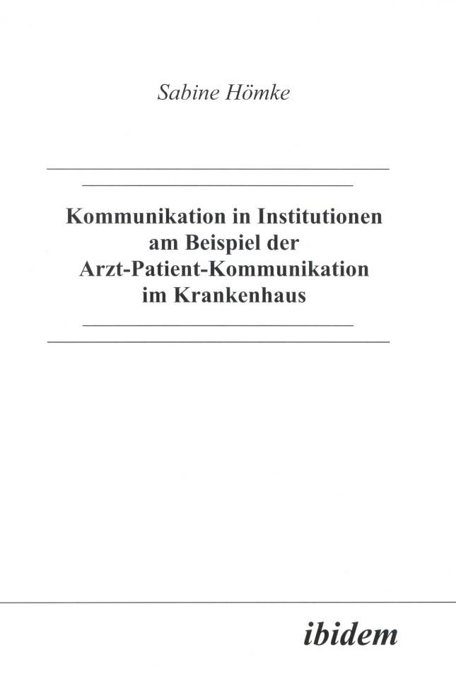 Kommunikation in Institutionen am Beispiel der Arzt-Patient-Kommunikation im Krankenhaus