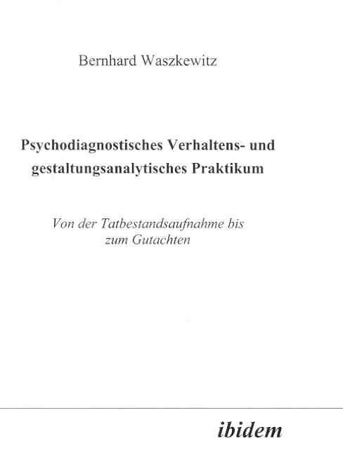 Psychodiagnostisches Verhaltens- und gestaltungsanalytisches Praktikum
