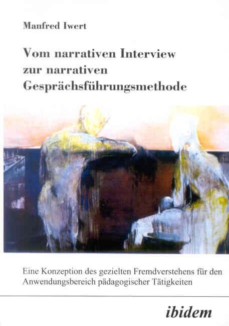Vom narrativen Interview zur narrativen Gesprächsführungsmethode