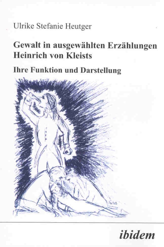 Gewalt in ausgewählten Erzählungen Heinrich von Kleists