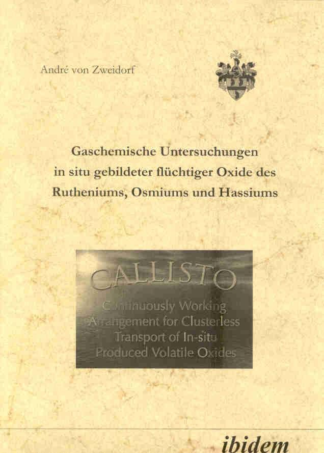 Gaschemische Untersuchungen in situ gebildeter flüchtiger Oxide des Rutheniums, Osmiums und Hassiums