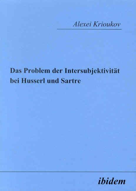 Das Problem der Intersubjektivität bei Husserl und Sartre