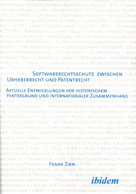 Softwarerechtsschutz zwischen Urheberrecht und Patentrecht