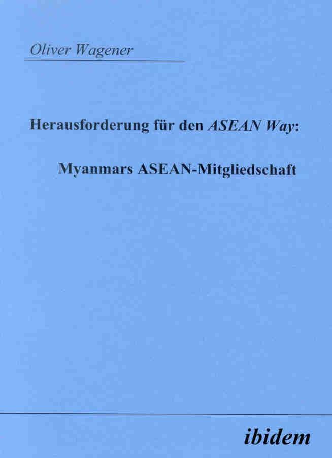 Herausforderung für den ASEAN Way: Myanmars ASEAN-Mitgliedschaft