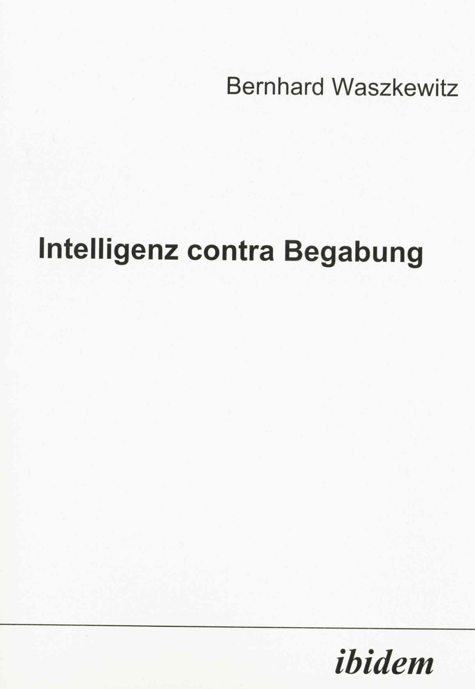 Intelligenz contra Begabung